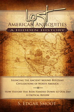 Lost American Antiquities by SE Smoot